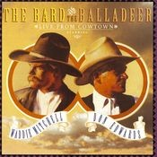 The Bard And The Balladeer Live From Cowtown Songs