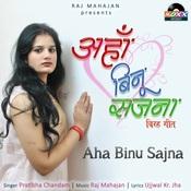 Aha Binu Sajna Songs