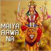 Maiya Aawa Na Songs