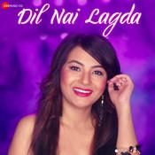 Dil Nai Lagda Song