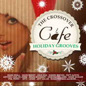 The Crossover Cafe: Holiday Grooves Songs
