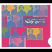 Truly, Madly Completely - The Best Of Savage Garden Songs