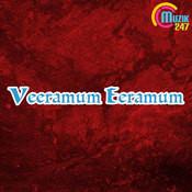 Veeramum Eeramum Songs