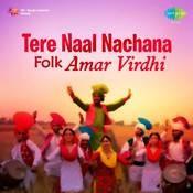 Amar Virdhi Folk - Tere Naal Nachana Songs