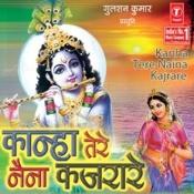 Kanha Tere Naina Kajrare Songs