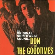 The Original Northwest Sound Of Don And The Goodtimes Songs