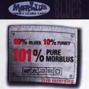 90% Blues 10% Funky 101% Pure Morblus (Live) Songs