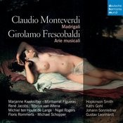 Monteverdi & Frescobaldi: Madrigali Songs