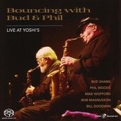 Bouncing With Bud And Phil: Live At Yoshi's Songs