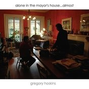 Alone In The Mayor's House... Almost Songs
