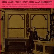 She Was Poor But She Was Honest: Nice, Naughty And Nourishing Songs Of The London Music Hall And Pubs Songs