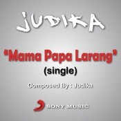 Mama Papa Larang Songs