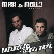 Masi & Mello Present: Dimensions of House Music Songs