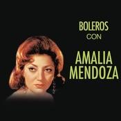Boleros Con Amalia Mendoza Songs