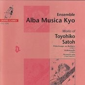 Ensemble Alba Musica Kyo - Works of Toyohiko Satoh I Songs