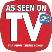 As Seen On TV (Cop Show Theme Songs) Songs