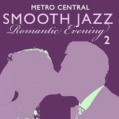 Smooth Jazz Romantic Evening 2 Songs
