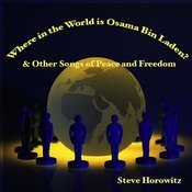 Where in the World Is Osama Bin Laden & Other Songs of Peace & Freedom Songs