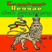 Greatest Reggae Dub Masters Vol. 2 Songs