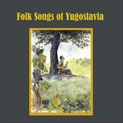 Folk Songs Of Yugoslavia Songs