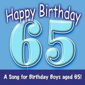 Happy Birthday (Hooray - 65 Today!) Song