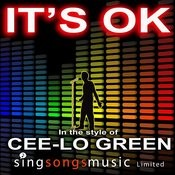 It's Ok (In The Style Of Cee-Lo Green) Songs