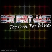 Hot Brit Jazz - Too Cool For Blues Songs