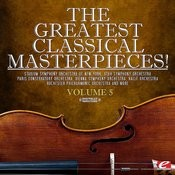 The Greatest Classical Masterpieces! Volume 5 (Remastered) Songs