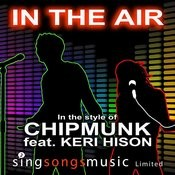 In The Air (In The Style Of Chipmunk Feat. Kelly Hilson) Songs