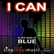 I Can (In The Style Of Blue) Songs
