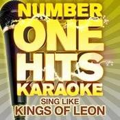 Number One Hits Karaoke: Sing Like Kings Of Leon Songs