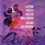 Julian Byzantine: Guitar Music From Argentina Songs