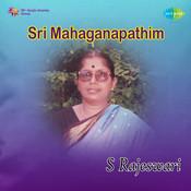 S Rajeswari Sri Mahaganapathim Vocal Songs