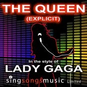 The Queen (Explicit) (In The Style Of Lady Gaga) Songs