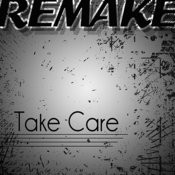 Take Care (Drake Feat. Rihanna Remake) - Single Songs