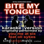 Bite My Tongue (Originally Performed By You Me At Six Feat. Oli Sykes) [Karaoke Audio Version] Song