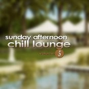 Sunday Afternoon Chill Lounge Vol. 5 Songs