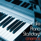 Cafe Piano Standard Cinemas Songs