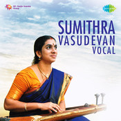 Sumithra Vasudev - Devi Krithis (vocal) Songs
