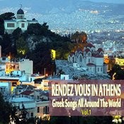 Rendez Vous In Athens (Greek Songs All Around The World), Vol. 1 Songs
