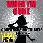 When I'm Gone (Cover Version Tribute To Wiz Khalifa) Songs