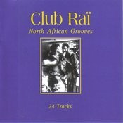 Club Rai: North African Grooves, Vol. 2 Songs