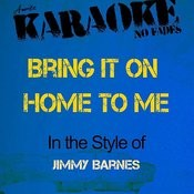 Bring It On Home To Me (In The Style Of Jimmy Barnes) [Karaoke Version] Songs