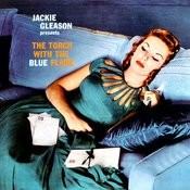 Jackie Gleason Presents The Torch With The Blue Flame Songs