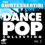 The Quintessential Dance Pop Collection, Vol. 2 Songs