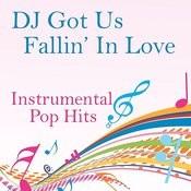 Instrumental Pop Hits: Dj Got Us Fallin' In Love Songs