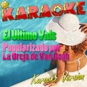 El Ultimo Vals (Popularizado Por La Oreja De Van Gogh) [Karaoke Version] Song