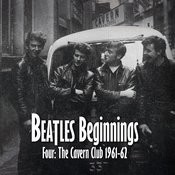 Beatles Beginnings 4: The Cavern Club 1961-62 Songs