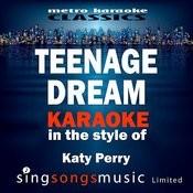 Teenage Dream (In The Style Of Katy Perry) [Karaoke Version] - Single Songs