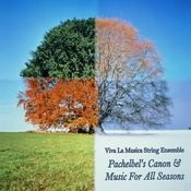 Pachelbel's Canon & Music For All Seasons Songs